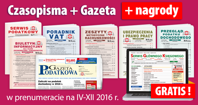 Wszystkie Czasopisma i Gazeta w prenumeracie na IV-XII 2016 rok - Komplet nr 1