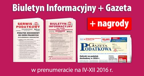 Biuletyn Informacyjny i Gazeta w prenumeracie na IV-XII 2016 r. - Komplet promocyjny nr 3
