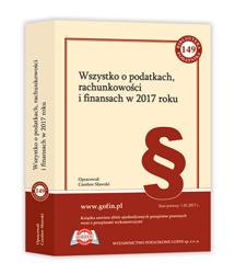 Książka Wszystko o podatkach, rachunkowości i finansach w 2017 roku