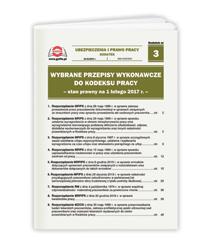 Wybrane przepisy wykonawcze do Kodeksu pracy. Stan prawny na  1 lutego  2017 r.