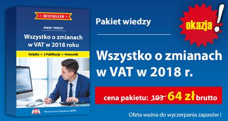 """Pakiet wiedzy """"Wszystko o zmianach w VAT w 2018 r.""""."""