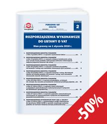 Rozporządzenia wykonawcze do ustawy o VAT. Stan prawny na 1 stycznia 2017 r.