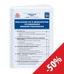 Rozliczanie VAT w orzecznictwie i wyjaśnieniach organów podatkowych