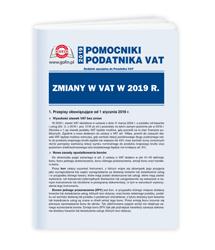 Zmiany w VAT w 2019 r. - pomocnik