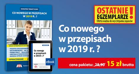 """Pakiet """"Co nowego w przepisach w 2019 r.?""""."""