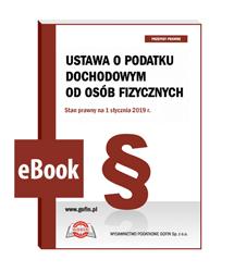 Ustawa o podatku dochodowym od osób fizycznych. Stan prawny na 1 stycznia 2019 r. - eBook