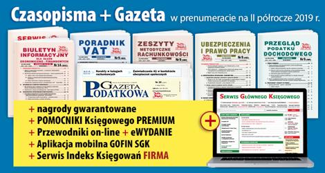 Wszystkie Czasopisma i Gazeta w prenumeracie na II półrocze 2019 rok - Komplet nr 1