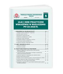 Ulgi i inne praktyczne wskazówki w rozliczeniu PIT za 2018 r.