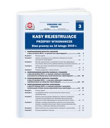 Kasy rejestrujące - przepisy wykonawcze Stan prawny na 10 lutego 2019 r.
