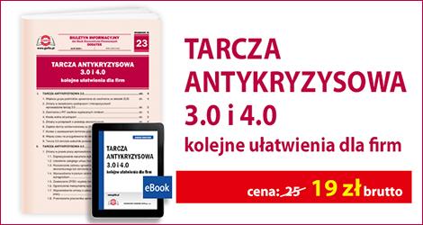 """Pakiet """"Tarcza antykryzysowa 3.0 i 4.0 - kolejne ułatwienia dla firm"""