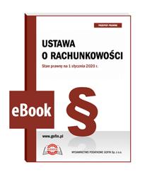 Ustawa o rachunkowości. Stan prawny na 1 stycznia 2020 r. - eBook
