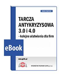 Tarcza antykryzysowa 3.0 i 4.0 - kolejne ułatwienia dla firm