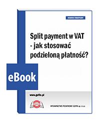 Split payment w VAT - jak stosować podzieloną płatność?