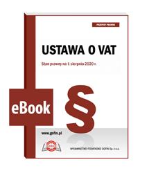 Ustawa o VAT. Stan prawny na 1 sierpnia 2020 r. - eBook