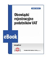 Obowiązki rejestracyjne podatników VAT - eBook