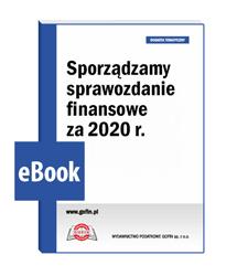 Sporządzamy sprawozdanie finansowe za 2020 r.