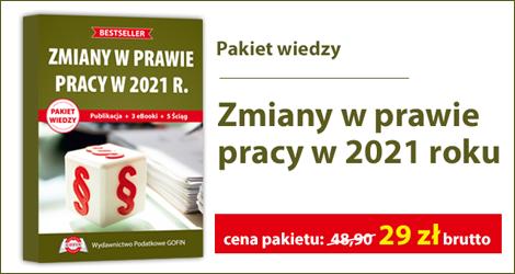 Pakiet wiedzy Zmiany w prawie pracy w 2021 r.