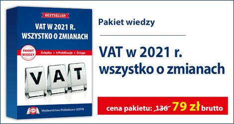 """Pakiet wiedzy """"Wszystko o zmianach w VAT w 2021 r.""""."""