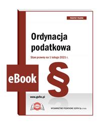 Ordynacja podatkowa. Stan prawny na 1 lutego 2021 r. - eBook