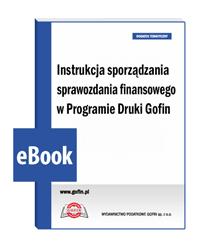 Instrukcja sporządzania sprawozdania finansowego w Programie Druki Gofin