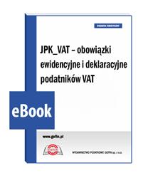 JPK_VAT - obowiązki ewidencyjne i deklaracyjne podatników VAT