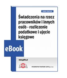 Świadczenia na rzecz pracowników i innych osób - rozliczenie podatkowe i ujęcie księgowe