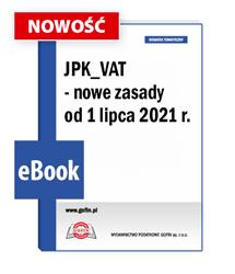 JPK_VAT - nowe zasady od 1 lipca 2021 r.