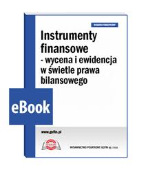 Instrumenty finansowe - wycena i ewidencja w świetle prawa bilansowego